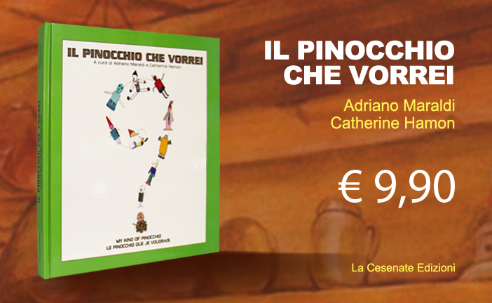 IL PINOCCHIO CHE VORREI Adriano Maraldi & Catherine Hamon