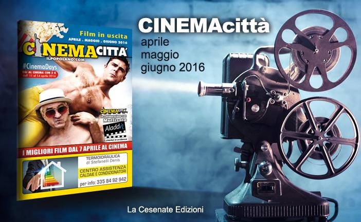 CINEMACITTA' APRILE-MAGGIO-GIUGNO 2016