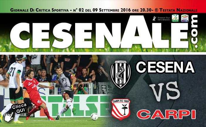 CESENA – CARPI 09-09-2016 ORE 20.30